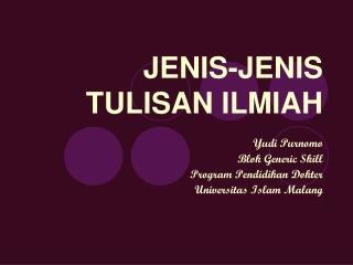 JENIS-JENIS  TULISAN ILMIAH