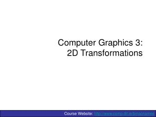 Computer Graphics 3: 2D Transformations