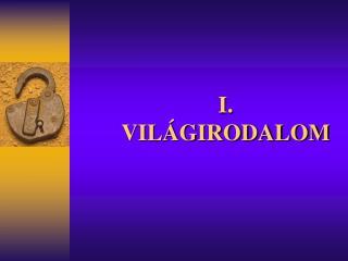 I.  VILÁGIRODALOM
