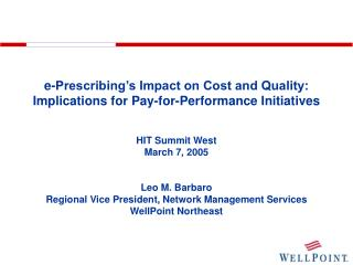 E-Prescribing s Impact on Cost and Quality: Implications for Pay-for-Performance Initiatives
