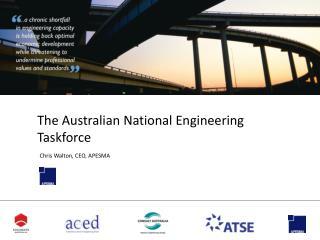 The Australian National Engineering Taskforce