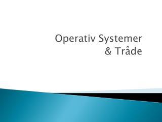 Operativ Systemer  & Tråde