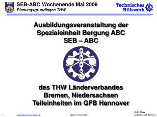 Ausbildungsveranstaltung der Spezialeinheit Bergung ABC SEB   ABC    des THW L nderverbandes  Bremen, Niedersachsen Teil