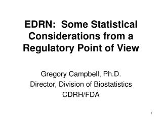 EDRN:  Some Statistical Considerations from a Regulatory Point of View