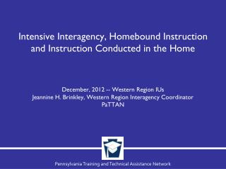 Intensive Interagency, Homebound Instruction and Instruction Conducted in the Home