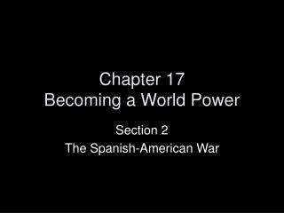 Chapter 17 Becoming a World Power