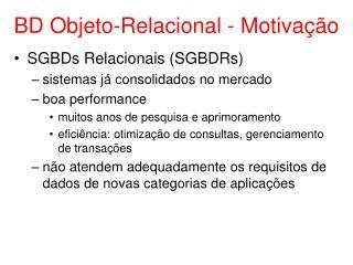 BD Objeto-Relacional - Motivação