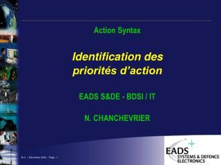 Action Syntax Identification des  priorités d'action EADS S&DE - BDSI / IT N. CHANCHEVRIER