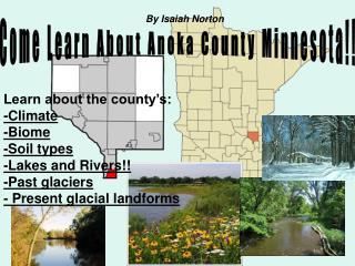 Come Learn About Anoka County Minnesota!!