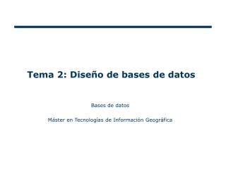 Tema 2: Diseño de bases de datos