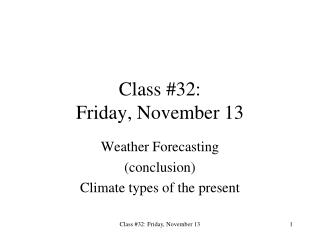 Class #32:   Friday, November 13