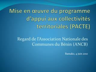Mise en œuvre du programme d'appui aux collectivités territoriales (PACTE)