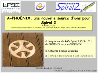A-PHOENIX, une nouvelle source d'ions pour Spiral 2 T. Thuillier, T.Lamy