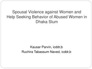 Spousal Violence against Women and  Help Seeking Behavior of Abused Women in Dhaka Slum