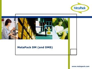 MetaPack DM (and DMS)