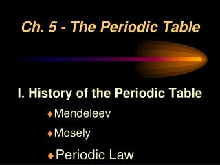 Ch. 5 - The Periodic Table