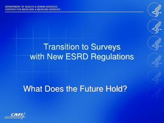 Transition to Surveys with New ESRD Regulations