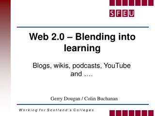 Web 2.0 – Blending into learning