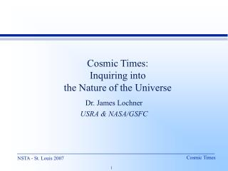 Cosmic Times: Inquiring into  the Nature of the Universe