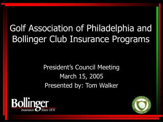Golf Association of Philadelphia and Bollinger Club Insurance Programs