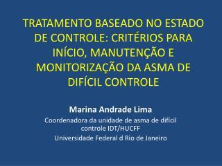 Marina Andrade Lima Coordenadora da unidade de asma de difícil controle IDT/HUCFF