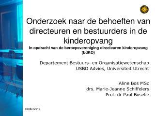 Departement Bestuurs- en Organisatiewetenschap USBO Advies, Universiteit Utrecht Aline Bos MSc