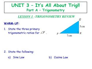 UNIT 3 – It's All About Trig!!  Part A – Trigonometry