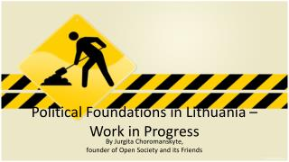 Political Foundations in Lithuania – Work in Progress