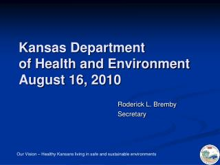Kansas Department  of Health and Environment August 16, 2010