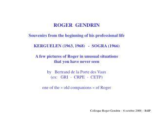 Colloque Roger Gendrin � 6 octobre 2008 � BdlP