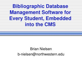 Bibliographic Database Management Software for Every Student, Embedded into the CMS