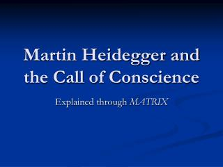 Martin Heidegger and the Call of Conscience