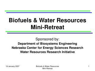 Biofuels & Water Resources Mini-Retreat