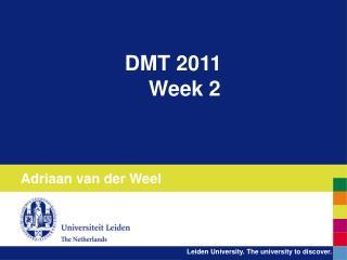 DMT 2011 Week 2