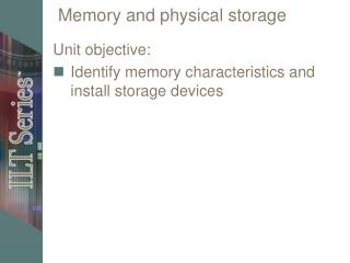Memory and physical storage