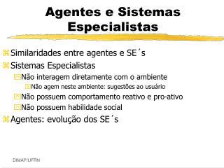 Agentes e Sistemas Especialistas