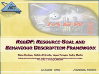 R GB DF :  R ESOURCE  G OAL AND  B EHAVIOUR  D ESCRIPTION  F RAMEWORK