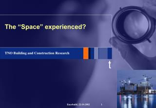 The �Space� experienced?