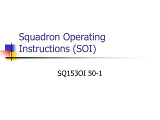 Squadron Operating Instructions (SOI)