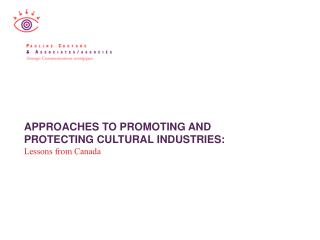 APPROACHES TO PROMOTING AND PROTECTING CULTURAL INDUSTRIES: Lessons from Canada