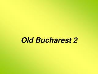 Old Bucharest 2
