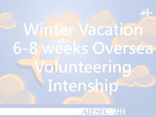Winter Vacation  6-8 weeks Oversea Volunteering Intenship