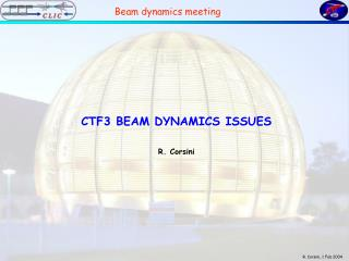 CTF3 	BEAM DYNAMICS ISSUES R. Corsini
