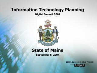 Information Technology Planning Digital Summit 2004 State of Maine September 8, 2004
