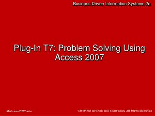 Plug-In T7: Problem Solving Using Access 2007