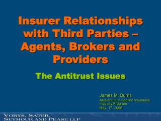 Insurer Relationships with Third Parties   Agents, Brokers and Providers  The Antitrust Issues