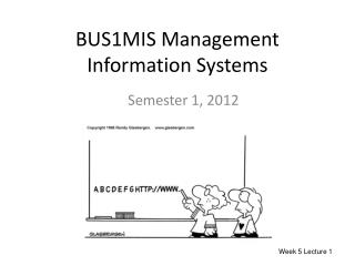 BUS1MIS Management Information Systems