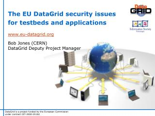 The EU DataGrid security issues for testbeds and applications