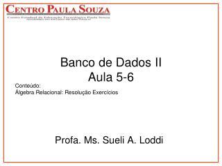 Banco de Dados II Aula 5-6