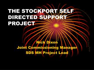 THE STOCKPORT SELF DIRECTED SUPPORT PROJECT